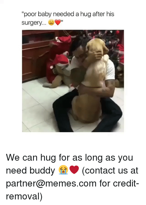 "Memes, Baby, and 🤖: ""poor baby needed a hug after his  surgery...  Il We can hug for as long as you need buddy 😭❤️ (contact us at partner@memes.com for credit-removal)"