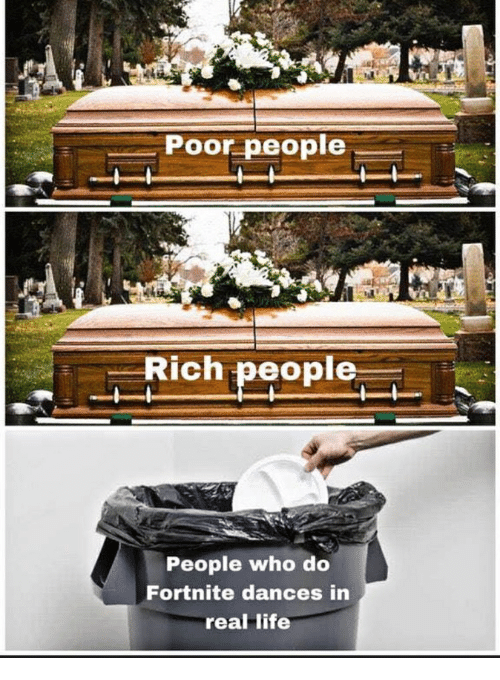 Poor People Rich People People Who Do Fortnite Dances In Real Life