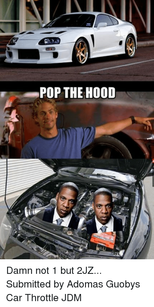 pop the hood damn not 1 but 2jz submitted by 3562531 pop the hood damn not 1 but 2jz submitted by adomas guobys car