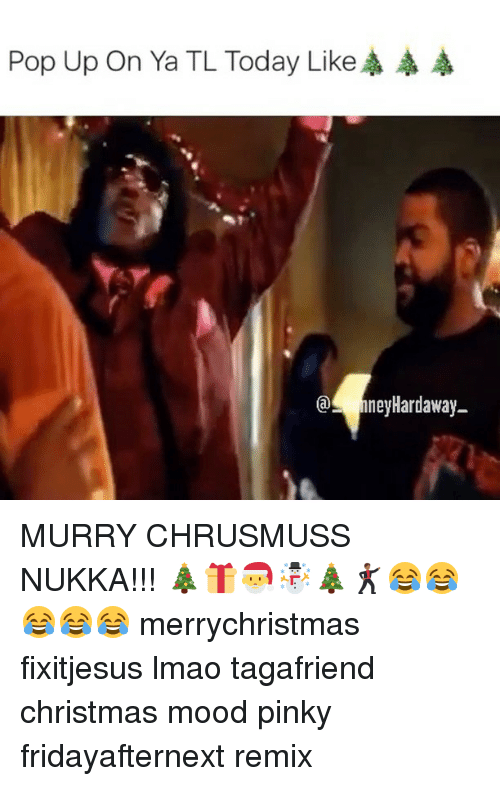 pop up on ya tl today like aaa 5 neyhardaway 10006059 ✅ 25 best memes about nukka nukka memes,Pinky Merry Christmas Meme