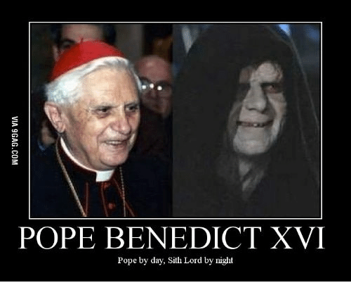 Pope Benedict Xvi Pope By Day Sith Lord By Night Sith Meme On Meme
