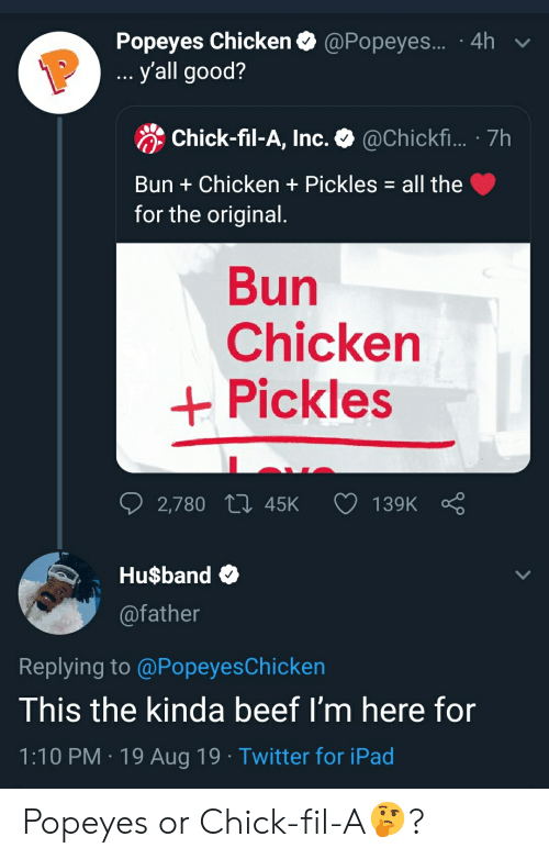 Popeyes Chicken Y'all Good? 4h P Chick-Fil-A Inc 7h Bun+
