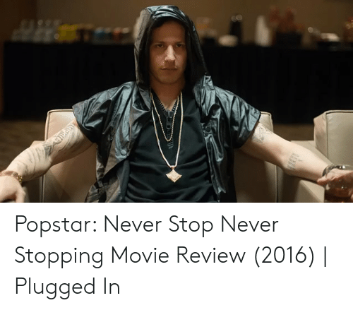Plugged In Review >> Popstar Never Stop Never Stopping Movie Review 2016 Plugged In