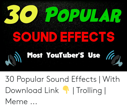 POPULAR SOUND EFFECTS Most YouTubers Use 30 Popular Sound Effects