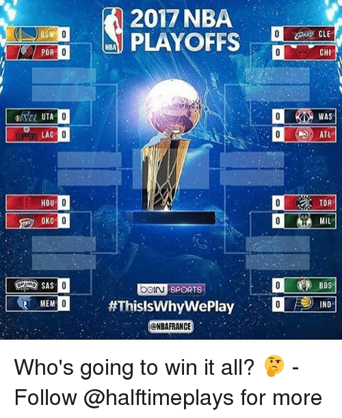 Memes, Nba, and Sports: POR  UTA  LAC  HOU  OKC  MEM  2017 NBA  CHI  WAS  TOR  MIL  Bos  UOGIN SPORTS  Weplay INDE  ONBA FRANCE Who's going to win it all? 🤔 - Follow @halftimeplays for more