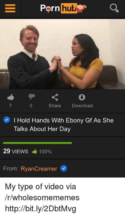 Anaconda, Ebony, and Http: Porn  hu  Share  Download  I Hold Hands With Ebony Gf As She  Talks About Her Day  29 VIEWS  100%  From: RyanCreamer My type of video via /r/wholesomememes http://bit.ly/2DbtMvg
