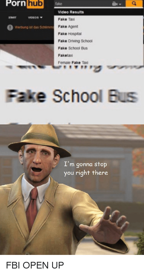 """Driving, Fake, and Fbi: Porn  hub  fake  Video Results  Fake Taxi  Fake Agent  Fake Hospital  Fake Driving School  Fake School Bus  Faketaxi  Female Fake Taxi  START  VIDEOS  O Werbung ist das Schlimm  ,""""'す  Fake School Bus  I'm gonna stop  you right there FBI OPEN UP"""