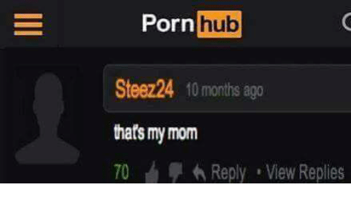 [Obrazek: porn-hub-steez24-10-months-ago-thats-my-...017396.png]