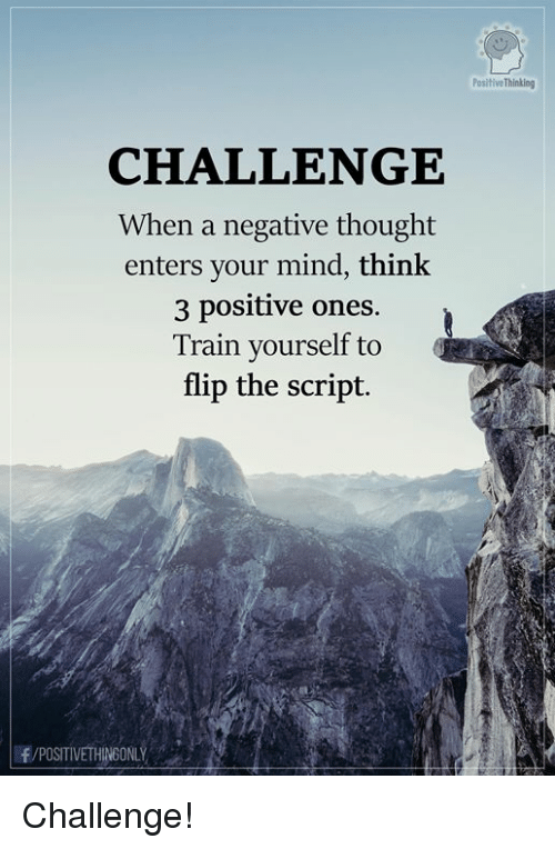 Positive Thinking CHALLENGE When a Negative Thought Enters ...