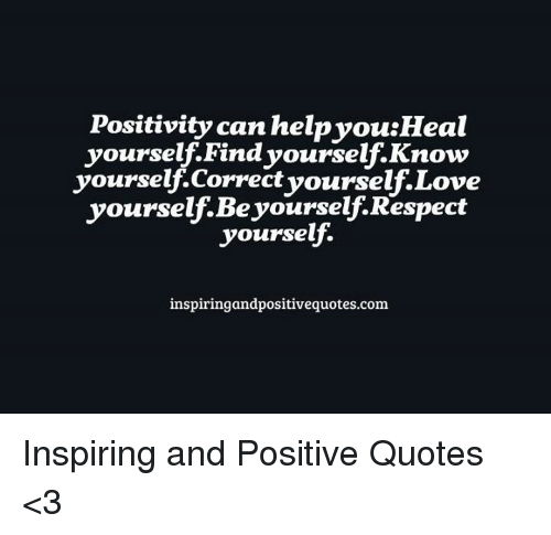 Positivity Can Helpvouheal Yourself Find Yourself Know Yourself
