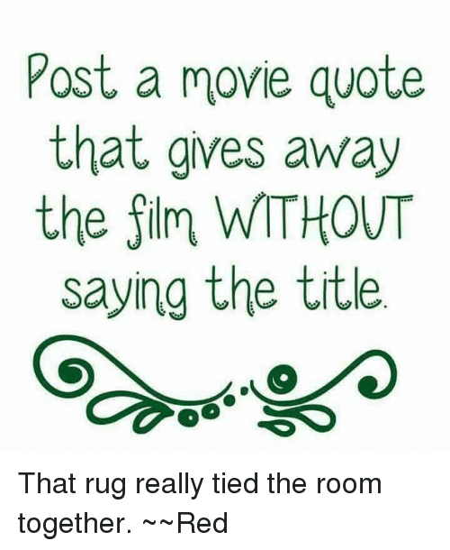Movie Quote That Gives Away The Film