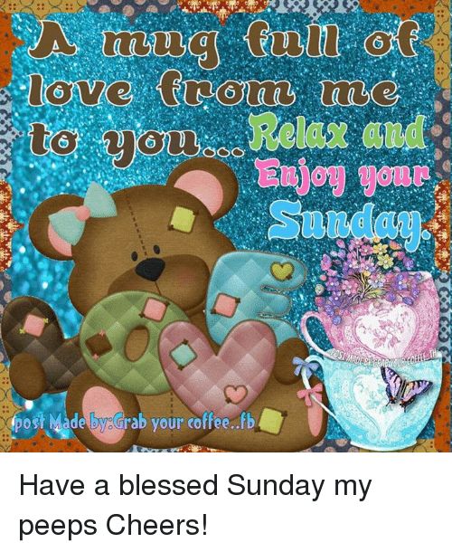 Post Made Tysgrab Your Coffeefb Have A Blessed Sunday My Peeps