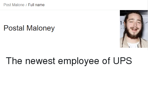 Post Malone Full Name Postal Maloney Post Malone Meme On Meme