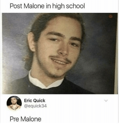 Post Malone, School, and High School: Post Malone in high school  Eric Quick  @equick3.4  Pre Malone