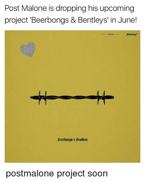 post malone is dropping his upcoming project 'beerbongs & bentleys