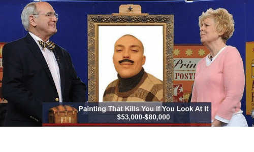 POST Painting That Kills You If You Look At It Dank - Painting that kills you