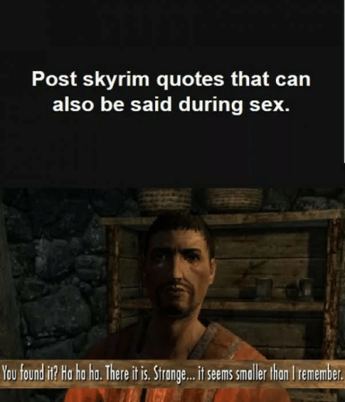Post Skyrim Quotes That Can Also Be Said During Sex You