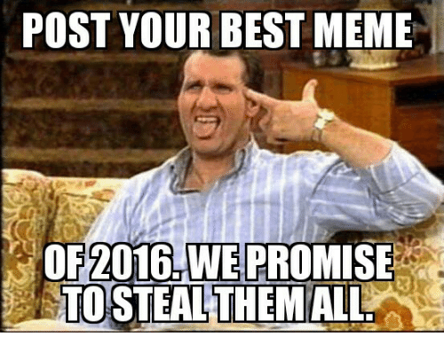 post your best meme of 2016 we promise toestealthe mall 10341592 post your best meme of 2016 we promise toestealthe mall meme on