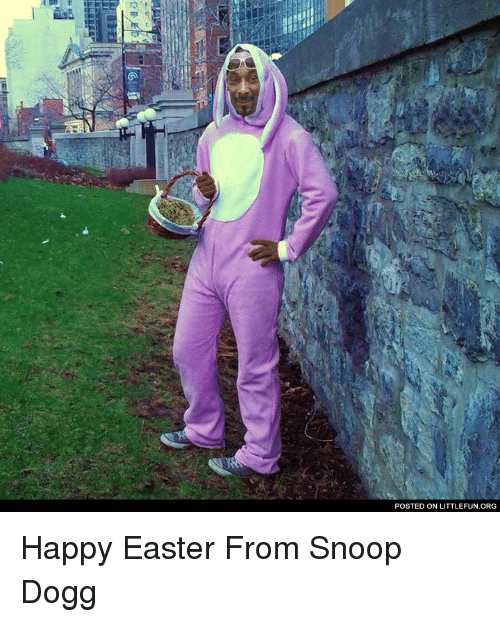 Easter, Snoop, and Snoop Dogg: POSTED ON LITTLEFUN.ORG Happy Easter From Snoop Dogg