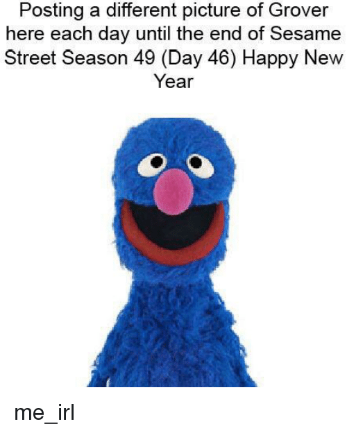 New Year's, Sesame Street, and Happy: Posting a different picture of Grover  here each day until the end of Sesame  Street Season 49 (Day 46) Happy New  Year