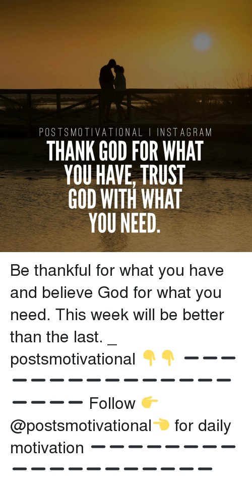 Posts Motivational I N Stag Ram Thank God For What You Have Trust
