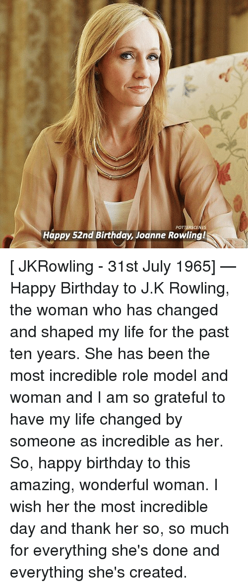 ◀ Share Related ▶ Birthday Life memes Happy Birthday Happy Amazing J. K. Rowling Been 🤖 her who day next → collect meme → Embed it next → POT Happy 52nd Birthday Joanne Rowling! JKRowling - 31st July 1965 — Happy Birthday to JK Rowling the woman who has changed and shaped my life for the past ten years She has been the most incredible role model and woman and I am so grateful to have my life changed by someone as incredible as her So happy birthday to this amazing wonderful woman I wish her the most incredible day and thank her so so much for everything she's done and everything she's created Meme Birthday Life memes Happy Birthday Happy Amazing J. K. Rowling Been 🤖 her who day model she woman pot july for role model rowling incredible this done grateful everything wonderful someone thank shes so so my life much years so much ten jkrowling past-ten-years joanne pasteing And I Am Wish So Happy The I Wish Past Has Been And Everything J K Role Have Birthday Birthday Life Life memes memes Happy Birthday Happy Birthday Happy Happy Amazing Amazing J. K. Rowling J. K. Rowling Been Been 🤖 🤖 her her who who day day model model she she woman woman pot pot july july for for role model role model rowling rowling incredible incredible this this done done grateful grateful everything everything wonderful wonderful someone someone thank thank shes shes so so so so my life my life much much years years so much so much ten ten jkrowling jkrowling past-ten-years past-ten-years None None None None And And I Am I Am Wish Wish So Happy So Happy The The I Wish I Wish Past Past Has Been Has Been And Everything And Everything J K J K Role Role Have Have found @ 7027 likes ON 2017-08-02 09:00:43 BY me.me source: instagram view more on me.me