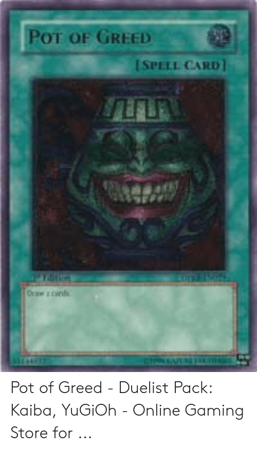 POT OF GREED SPELL CARD Pot of Greed - Duelist Pack Kaiba