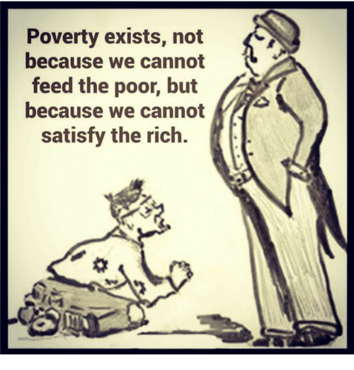 Poverty Exists Not Because We Cannot Feed The Poor But Because We