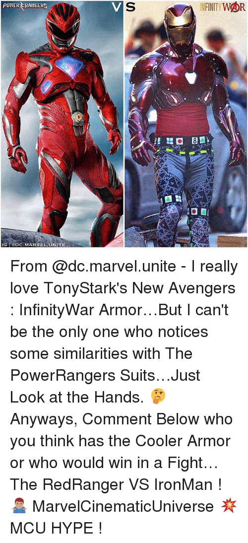 Hype, Love, and Memes: POWER RANGERS  SINFNITYWOR  GDC.MARVELLUNITE From @dc.marvel.unite - I really love TonyStark's New Avengers : InfinityWar Armor…But I can't be the only one who notices some similarities with The PowerRangers Suits…Just Look at the Hands. 🤔 Anyways, Comment Below who you think has the Cooler Armor or who would win in a Fight…The RedRanger VS IronMan ! 🤷🏽‍♂️ MarvelCinematicUniverse 💥 MCU HYPE !
