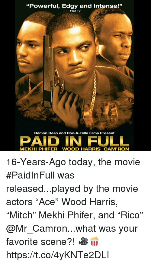 """Wood Harris, Movie, and Today: """"Powerful, Edgy and Intense!""""  53  FOX TV  Damon Dash and ROC-A-Fella Films Present  PAID IN FULL  MEKHİ PHIFER WOOD HARRIS CAMRON 16-Years-Ago today, the movie #PaidInFull was released...played by the movie actors """"Ace"""" Wood Harris, """"Mitch"""" Mekhi Phifer, and """"Rico"""" @Mr_Camron...what was your favorite scene?! 🎥🍿 https://t.co/4yKNTe2DLI"""