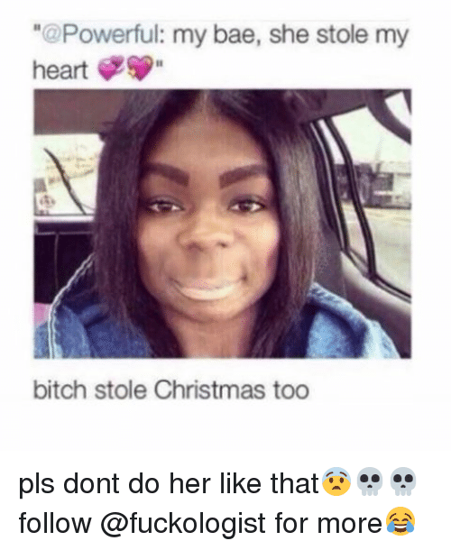 ✅ 25+ Best Memes About Bitch Stole Christmas Too | Bitch Stole ...