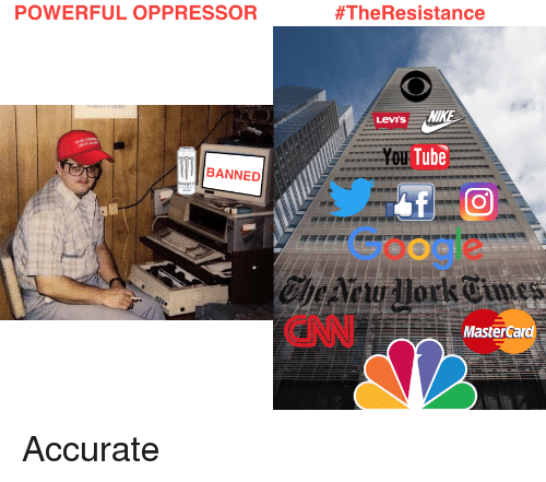cnn.com, Google, and MasterCard: POWERFUL OPPRESSOR  #TheResistance  Levi's  u Tube  BANNED  Google  CNN  MasterCard