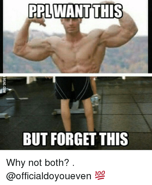 ppl want this but forget this why not both 219501 ✅ 25 best memes about gym gym memes