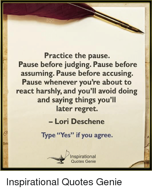 Assuming Quotes Practice the Pause Pause Before Judging Pause Before Assuming  Assuming Quotes