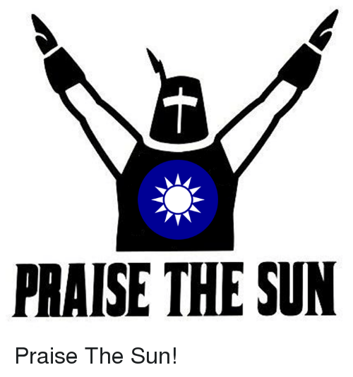 Funny Praise the Sun Memes of 2017 on me.me