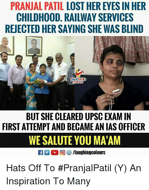 Lost, Inspiration, and Indianpeoplefacebook: PRANJAL PATIL LOST HER EYES IN HER  CHILDHOOD. RAILWAY SERVICES  REJECTED HER SAYING SHE WAS BLIND  LAUGHING  BUT SHE CLEARED UPSC EXAM IN  FIRST ATTEMPT AND BECAME AN IAS OFFICER  WE SALUTE YOU MA'AM Hats Off To #PranjalPatil (Y) An Inspiration To Many