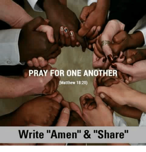 """Memes, 🤖, and Amen: PRAY FOR ONE ANOTHER  (Matthew 18:20)  Write """"Amen"""" & """"Share"""""""