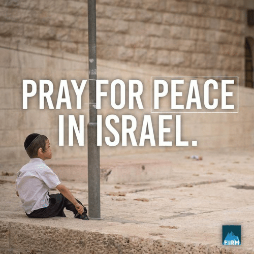 Memes, Israel, and Peace: PRAY FOR PEACE  IN ISRAEL.  FIR