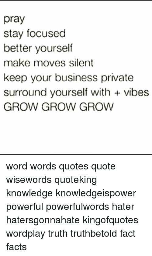 Stay Focused Quotes Unique Pray Stay Focused Better Yourself Make Moves Silent Keep Your