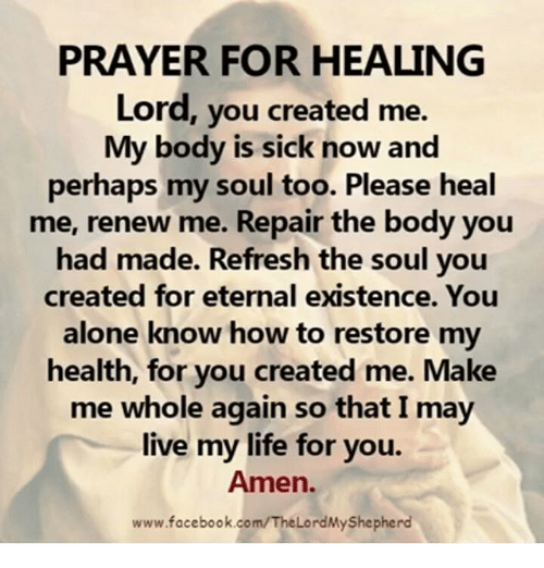 PRAYER FOR HEALING Lord You Created Me My Body Is Sick Now ...