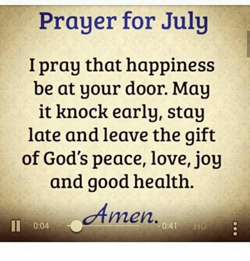 Prayer For July I Pray That Happiness Be At Your Door May It Knock