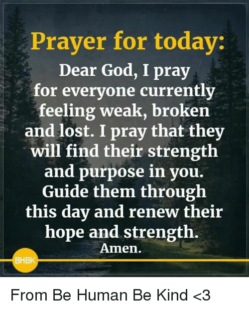 Prayer for Today Dear God I Pray for Everyone Currently