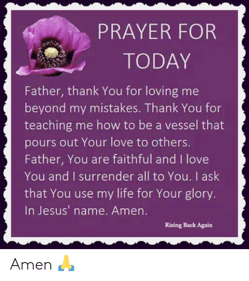 PRAYER FOR TODAY Father Thank You for Loving Me Beyond My