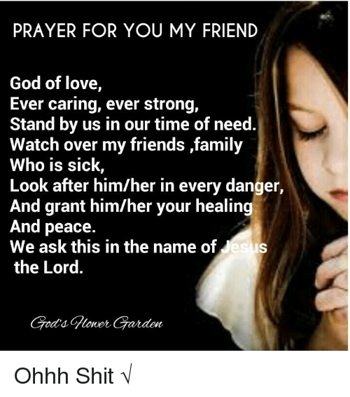 Prayer for you my friend god of love ever caring ever strong stand family friends and god prayer for you my friend god of love altavistaventures Choice Image