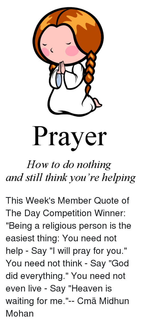Prayer How to Do Nothing and Still Think You're Helping This Week's
