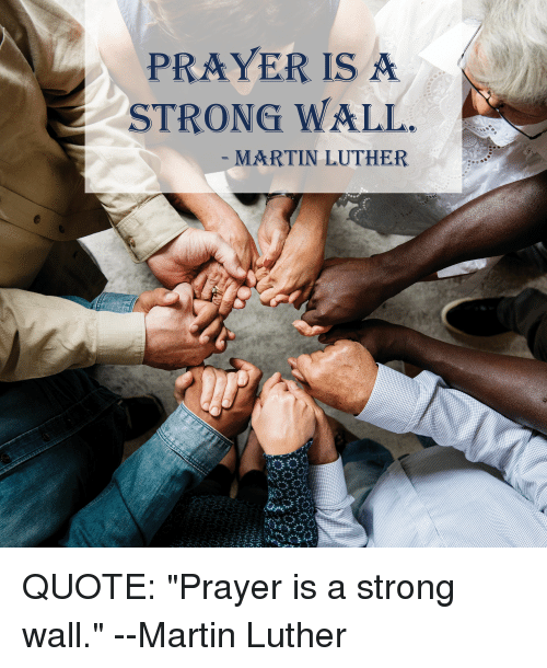 Prayer Is A Strong Wall Martin Luther Re Quote Prayer Is A Strong