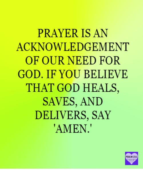 Prayer is an acknowledgement of our need for god if you believe that god memes and prayer prayer is an acknowledgement of our need for god altavistaventures