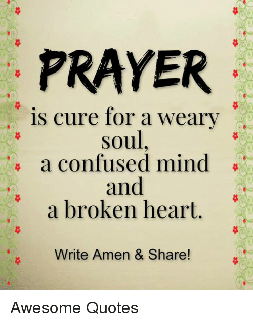 Prayer Is Cure For A Weary Soul A Confused Mind And A Broken Heart