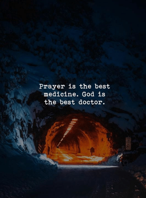 Doctor, God, and Best: Prayer is the best  medicine. God is  the best doctor