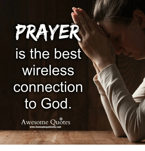 PRAYER Is the Best Wireless Connection to God Awesome Quotes ...